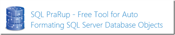 Launching SQL PraRup - Free Tool for Formatting SQL Server Database Objects (1/3)
